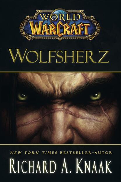 Richard A. Knaak World of Warcraft: Wolfsherz richard a knaak world of warcraft die nacht des drachen
