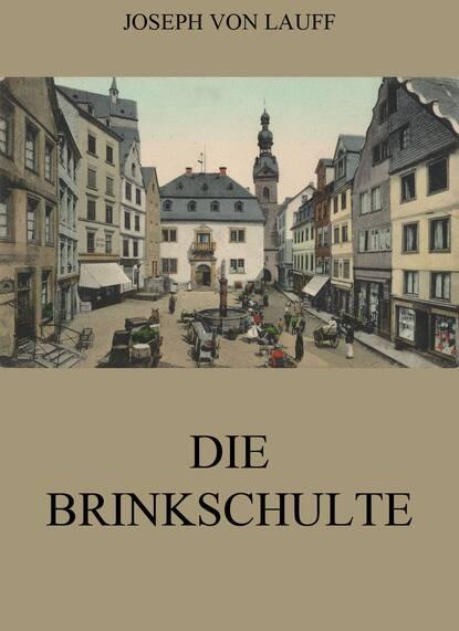 Joseph von Lauff Die Brinkschulte joseph von lauff sankt anne historischer roman
