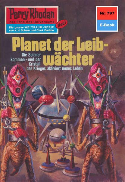 Hans Kneifel Perry Rhodan 797: Planet der Leibwächter hans kneifel perry rhodan 661 der sonnenzünder