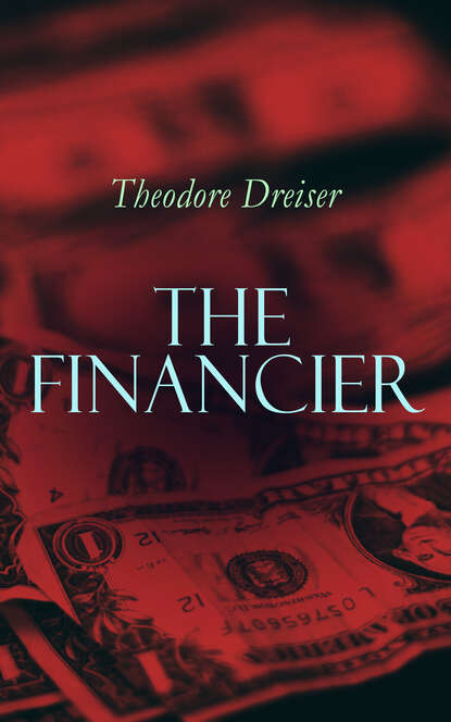 Theodore Dreiser The Financier dreiser t the stoic стоик роман на англ яз