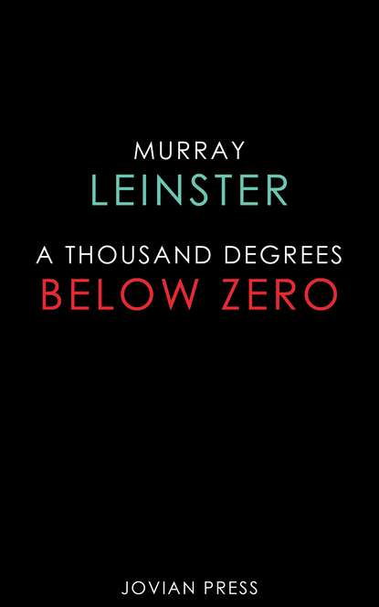 Murray Leinster A Thousand Degrees Below Zero