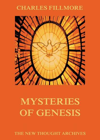 Charles Fillmore Mysteries of Genesis charles fillmore christian healing the science of being