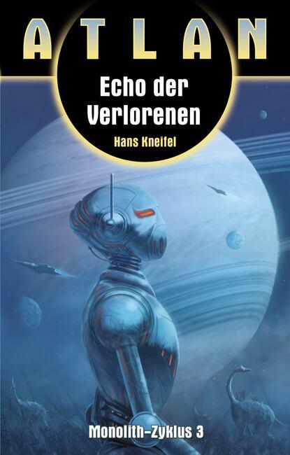 Hans Kneifel ATLAN Monolith 3: Echo der Verlorenen hans kneifel atlan 307 kämpfer der nacht