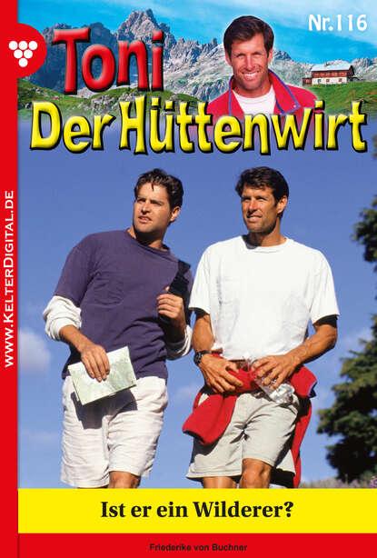 Friederike von Buchner Toni der Hüttenwirt 116 – Heimatroman friederike von buchner toni der hüttenwirt 209 – heimatroman