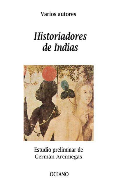 Фото - Varios Historiadores de Indias varios literatura epistolar