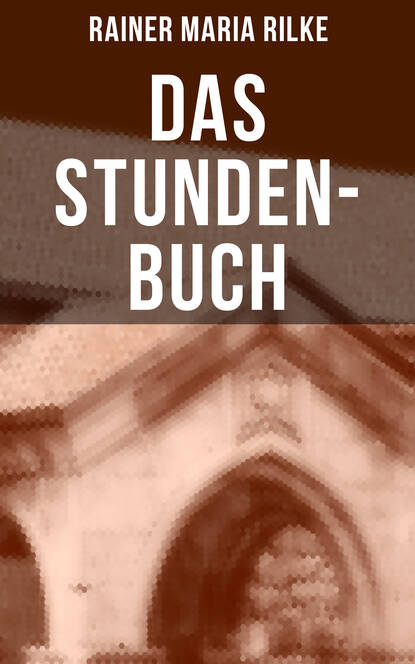 Rainer Maria Rilke Das Stunden-Buch rainer maria rilke eine geschichte dem dunkel erzählt