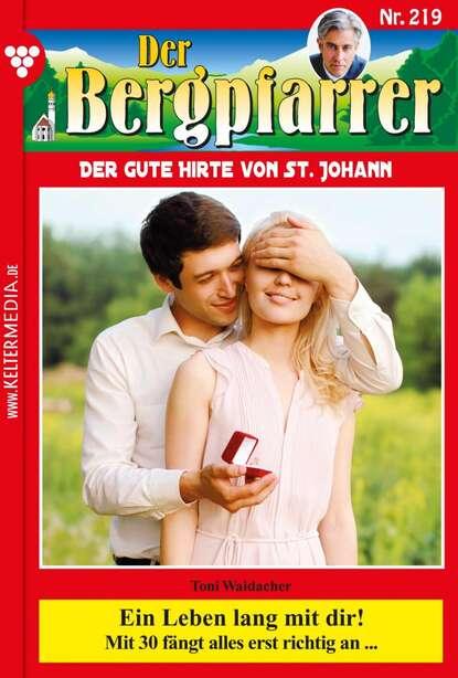 Toni Waidacher Der Bergpfarrer 219 – Heimatroman недорого