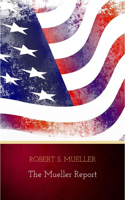 Robert S. Mueller The Mueller Report: The Findings of the Special Counsel Investigation robert s mueller the mueller report