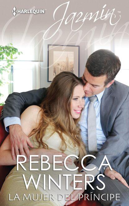 Rebecca Winters La mujer del príncipe rebecca winters un bebé caído del cielo y llegaron gemelos