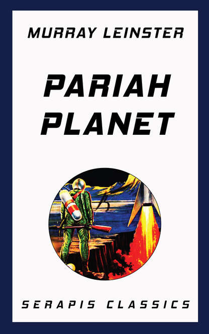 Murray Leinster Pariah Planet (Serapis Classics)