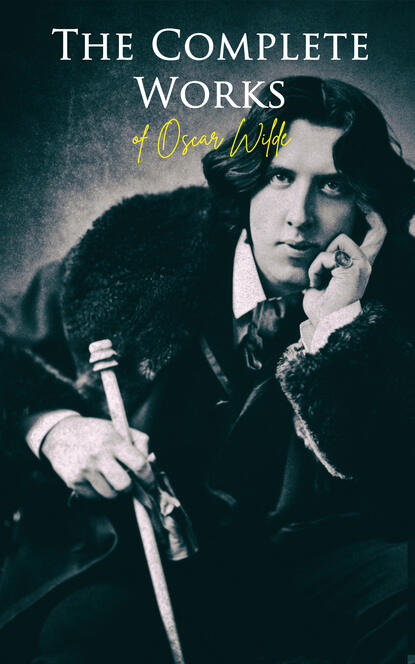 Oscar Wilde The Complete Works of Oscar Wilde oscar wilde salomé complete edition english