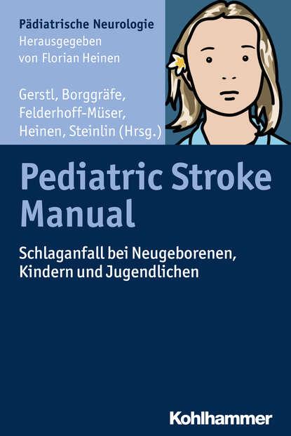Группа авторов Pediatric Stroke Manual группа авторов pediatric dermatologic surgery