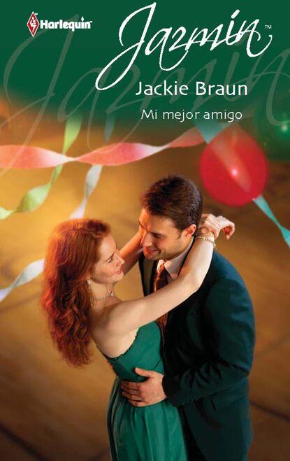 Фото - Jackie Braun Mi mejor amigo jackie braun the fiancée fiasco