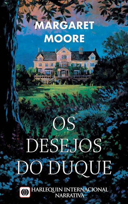 Margaret Moore Os desejos do duque margaret moore vingança e honra