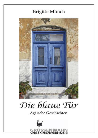 Brigitte Münch Die blaue Tür m reger tragt blaue traume