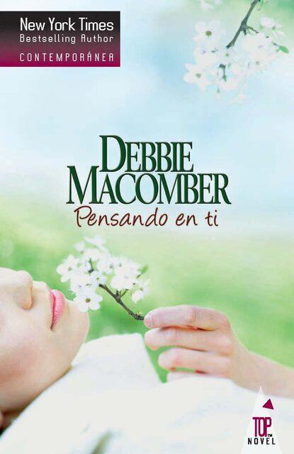 Debbie Macomber Pensando en ti недорого