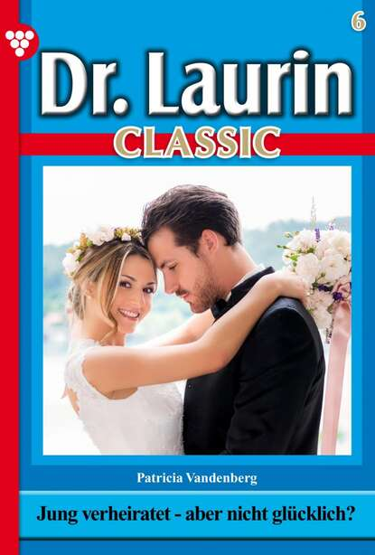 Patricia Vandenberg Dr. Laurin Classic 6 – Arztroman patricia vandenberg dr laurin classic 47 – arztroman