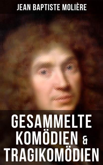 Jean Baptiste Molière Gesammelte Komödien & Tragikomödien von Jean Baptiste Molière jean baptiste d anville géographie ancienne abregée t 3 l afrique