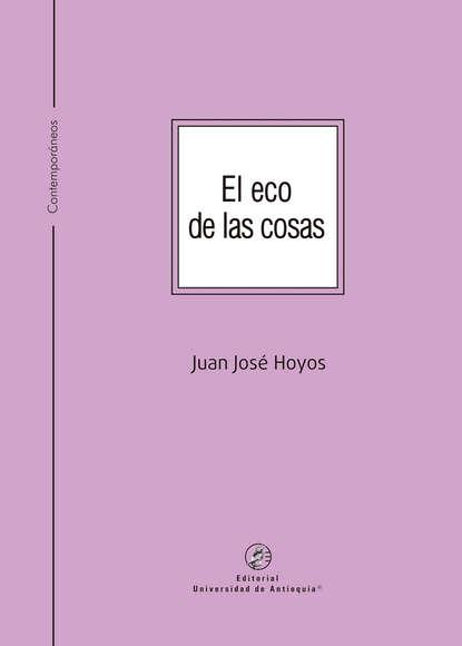 Фото - Juan José Hoyos El eco de las cosas juan josé álvarez carro el fuego y el combustible