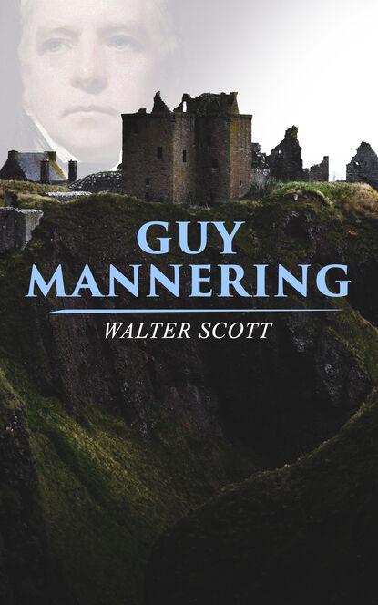 Walter Scott Guy Mannering guy mannering