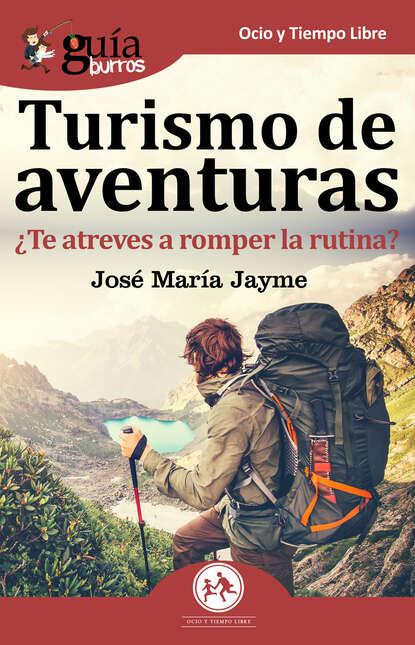 José María Jayme Bravo GuíaBurros: Turismo de aventuras josé maría de pereda los hombres de pro