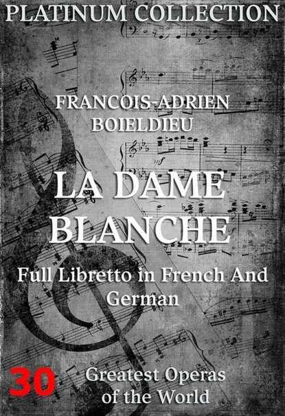 Eugène Scribe Die weiße Dame (La Dame Blanche) eugène scribe théatre de eugène scribe t 7