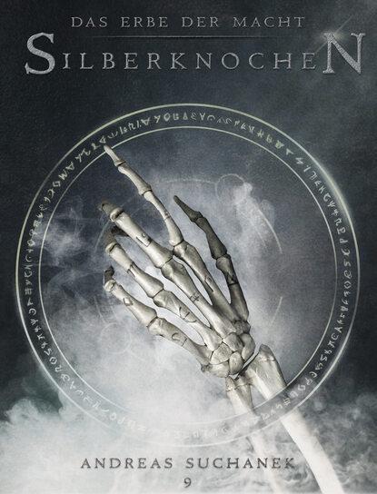 Andreas Suchanek Das Erbe der Macht - Band 9: Silberknochen (Urban Fantasy) tino steinchen intrigen der macht band 3