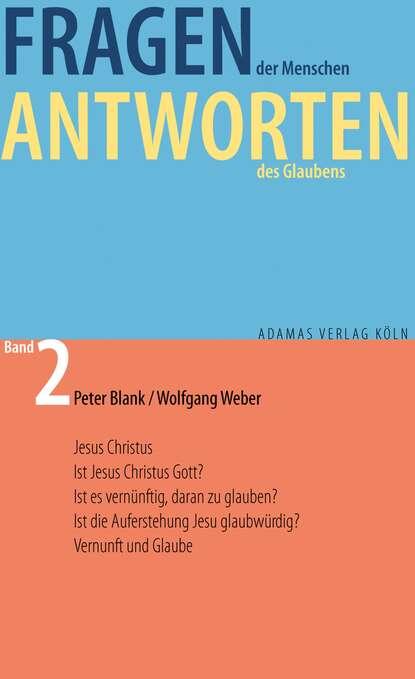 Фото - Peter Blank Fragen der Menschen, Antworten des Glaubens. peter berne parsifal oder die höhere bestimmung des menschen