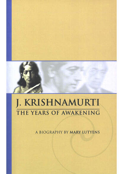 Фото - J Krishnamurti Mary Lutyens - 1. Krishnamurti. The Years of Awakening t j brown spring awakening