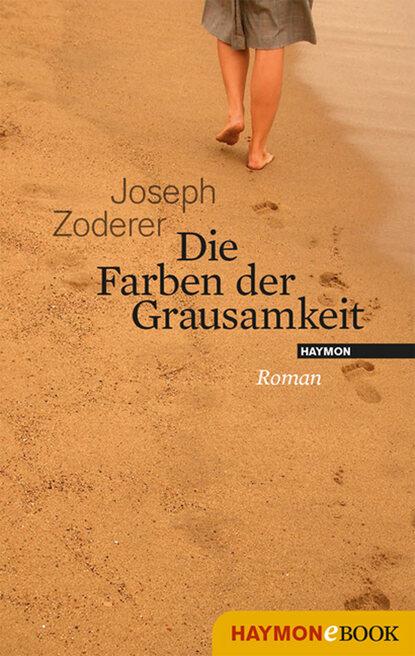 Joseph Zoderer Die Farben der Grausamkeit joseph zoderer die erfindung der sehnsucht