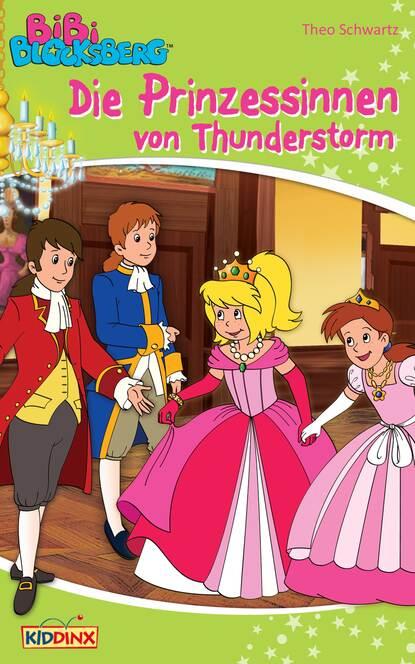 Theo Schwartz Bibi Blocksberg - Die Prinzessinnen von Thunderstorm недорого