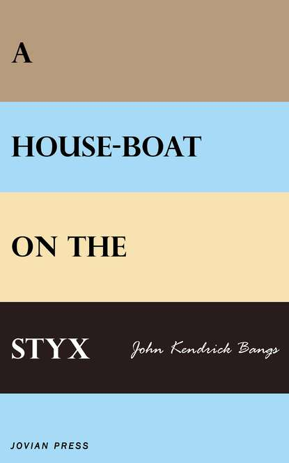 John Kendrick Bangs A House-boat on the Styx holland patricia the styx