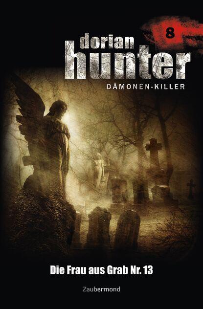 Ernst Vlcek Dorian Hunter 8 - Die Frau aus Grab Nr. 13 ernst vlcek dorian hunter 9 sieg der schwarzen magie