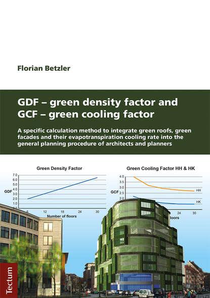 Florian Betzler GDF - Green Density Factor and GCF - Green Cooling Factor