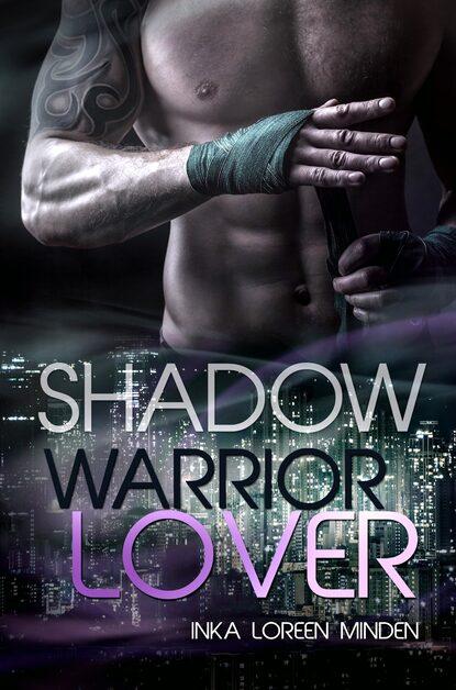 Фото - Inka Loreen Minden Shadow - Warrior Lover 10 inka loreen minden trapped in die falle gegangen