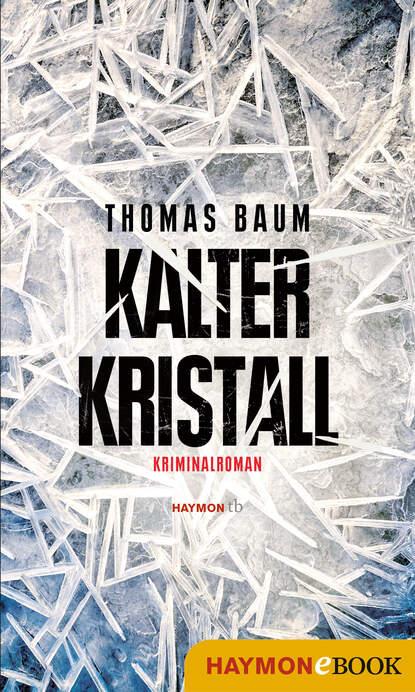 Фото - Thomas Baum Kalter Kristall werner köhler crinellis kalter schatten
