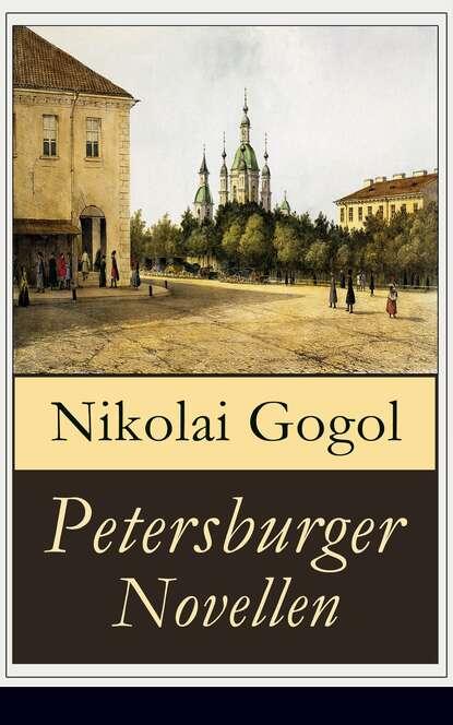 Nikolai Gogol Petersburger Novellen petersburger novellen