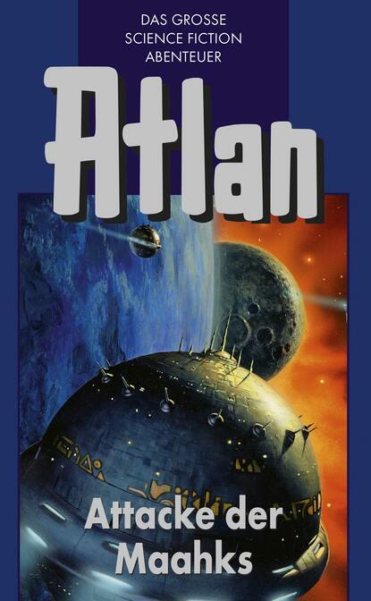 Hans Kneifel Atlan 25: Attacke der Maahks (Blauband) hans kneifel atlan 4 hüter der planeten blauband