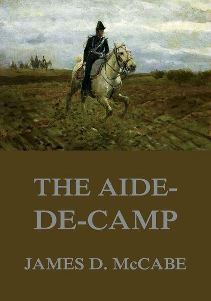 James D. McCabe The Aide-De-Camp james p d the private patient
