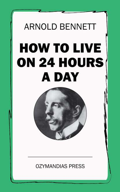 Bennett Arnold How To Live on 24 Hours a Day arnold wesker roots a play