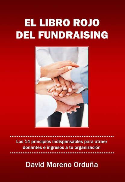 David Moreno Orduña El libro rojo del fundraising david lozano garbala cielo rojo
