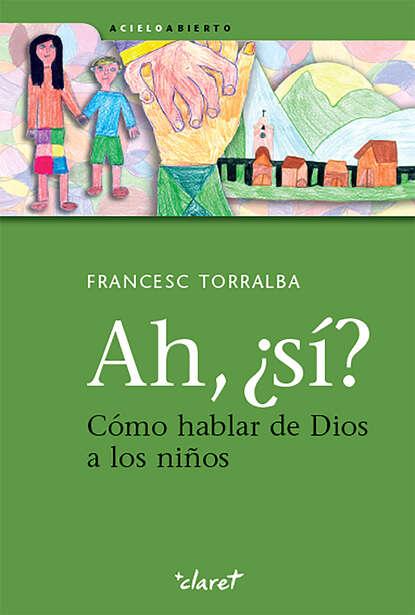 Francesc Torralba Ah, ¿sí? недорого