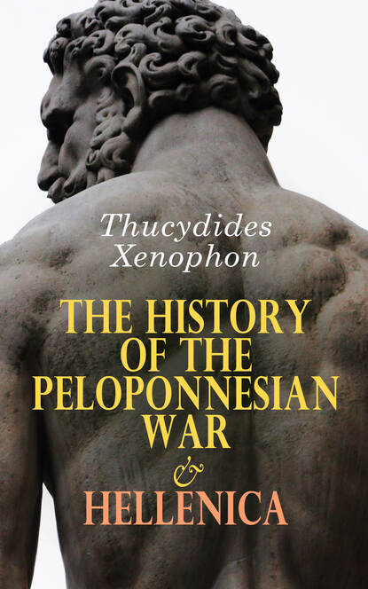 Xenophon The History of the Peloponnesian War & Hellenica xenophon gxenofntos kurou nabasis xenophon s expedition of cyrus into upper asia with engl notes by j t white