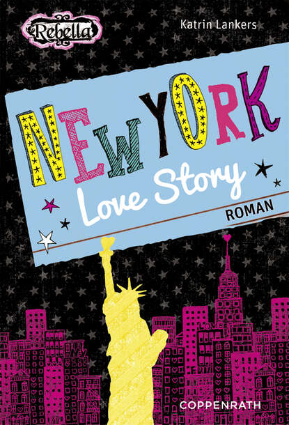Katrin Lankers Rebella - New York Love Story