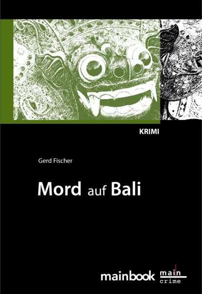 Gerd Fischer Mord auf Bali: Urlaubs-Krimi lena johannson mord auf dem dornbusch ein hiddensee krimi ungekürzt