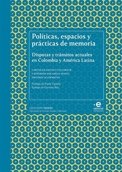 Gabriela Gonzalez Políticas, espacios y prácticas de memoria gabriela gonzalez políticas espacios y prácticas de memoria
