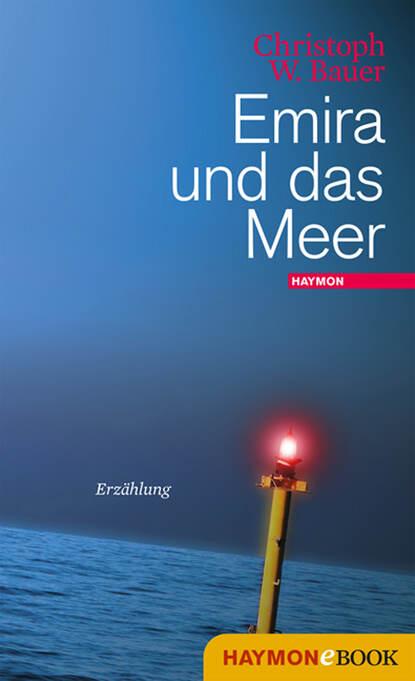 Christoph W. Bauer Emira und das Meer christoph w bauer niemandskinder