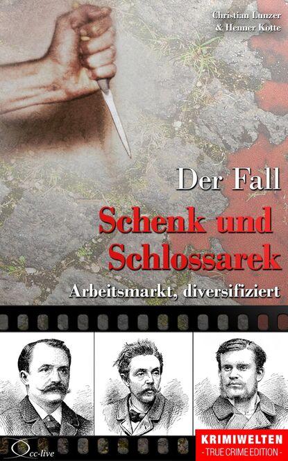 Henner Kotte Der Fall Schenk und Schlossarek henner kotte der fall n n