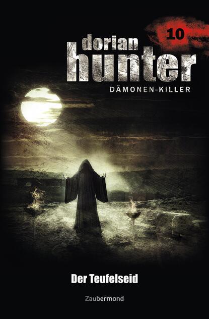 Ernst Vlcek Dorian Hunter 10 - Der Teufelseid ernst vlcek dorian hunter 9 sieg der schwarzen magie