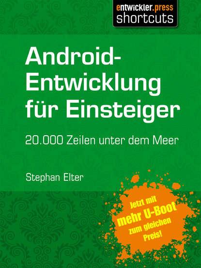Stephan Elter Android-Entwicklung für Einsteiger - 20.000 Zeilen unter dem Meer anna malou mönchsweg für einsteiger